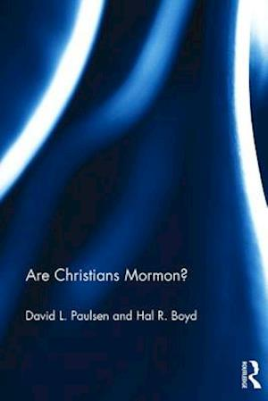 Are Christians Mormon? af Hal Boyd, David Paulsen