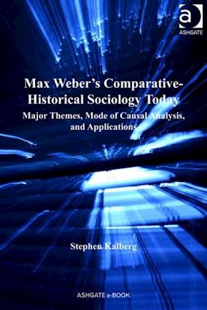 Max Weber's Comparative-Historical Sociology Today af Stephen Kalberg
