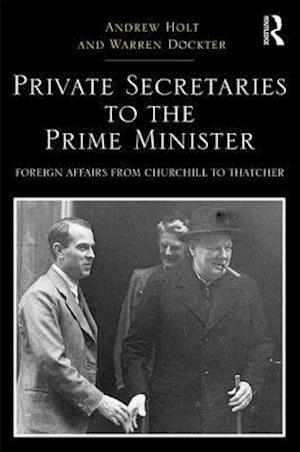Bog, hardback Private Secretaries to the Prime Minister