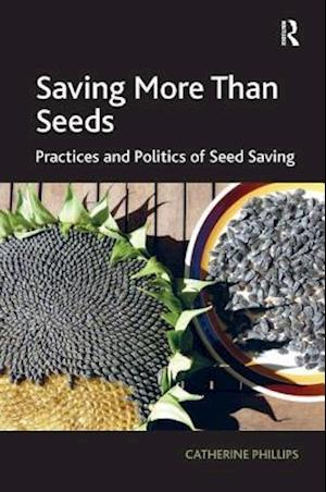 Saving More Than Seeds af Catherine Phillips