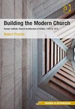 Building the Modern Church af Robert Proctor