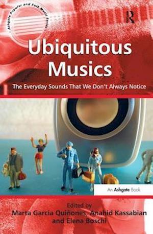 Ubiquitous Musics af Anahid Kassabian