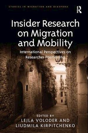 Insider Research on Migration and Mobility af Lejla Voloder