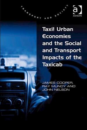 Taxi! Urban Economies and the Social and Transport Impacts of the Taxicab af James Cooper