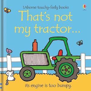 That's Not My Tractor af Fiona Watt, Rachel Wells