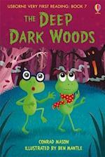 The Deep, Dark Woods (Usborne Very First Reading)