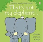 That's Not My Elephant af Fiona Watt, Rachel Wells