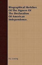 Biographical Sketches of the Signers of the Declaration of American Independence. af B. J. Lossing