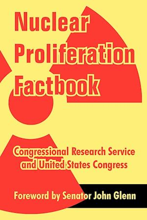 Nuclear Proliferation Factbook af United States Congress, Congressional Research Service, Research Congressional Research Service
