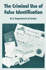 The Criminal Use of False Identification af S. Departme U. S. Department of Justice, U. S. Department of Justice
