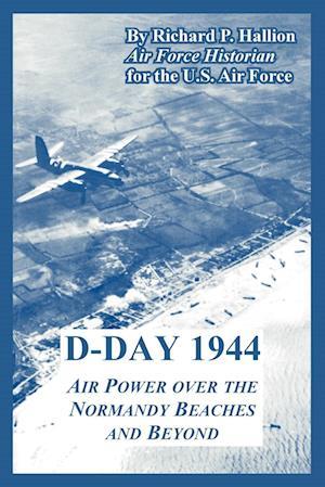D-Day 1944 af Air Force U. S. Air Force, Richard P. Hallion