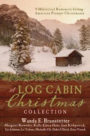 Bog, hardback A Log Cabin Christmas Collection af Wanda E Brunstetter