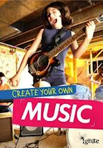 Create Your Own Music (Media Genius)