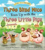 Three Blind Mice Team Up with the Three Little Pigs (Fairy Tale Mix Ups)