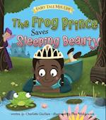The Frog Prince Saves Sleeping Beauty (Fairy Tale Mix Ups)