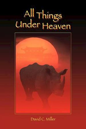 All Things Under Heaven af David C. Miller