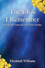 The Elvis I Remember af Elizabeth Williams