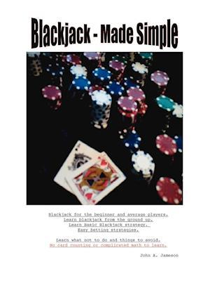 Blackjack - Made Simple af John A. Jameson