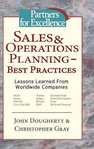 Sales & Operations Planning - Best Practices af John Dougherty, Christopher Gray