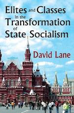 Elites and Classes in the Transformation of State Socialism af David Lane