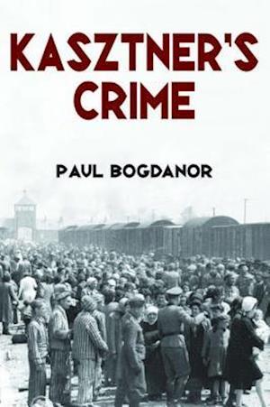Kasztners Crime af Paul Bogdanor