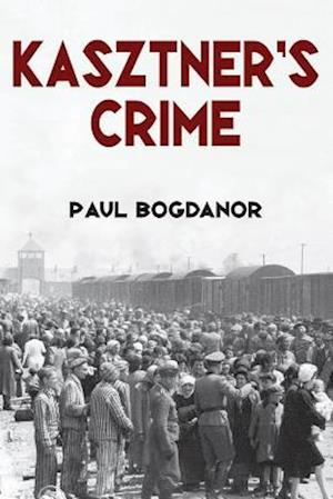Kasztner's Crime af Paul Bogdanor