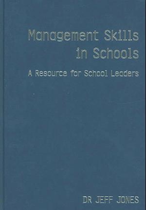 Management Skills in Schools af Jeff Jones