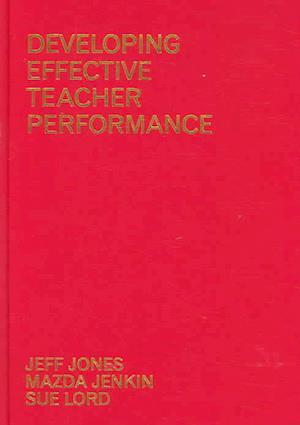 Developing Effective Teacher Performance af Jeff Jones, Sue Lord, Mazda Jenkin