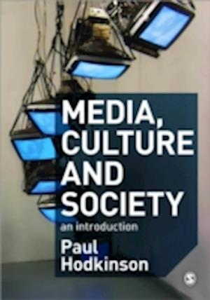 Media Culture and Society af Paul Hodkinson
