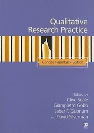 Qualitative Research Practice af Clive Seale, David Silverman, Jaber F Gubrium