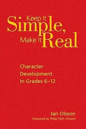 Keep It Simple, Make It Real af Jan Olsson