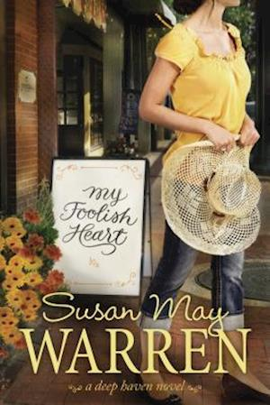 My Foolish Heart af Susan May Warren