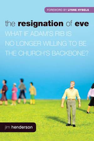 The Resignation of Eve af George Barna, Mrs Lynne Hybels, Jim Henderson