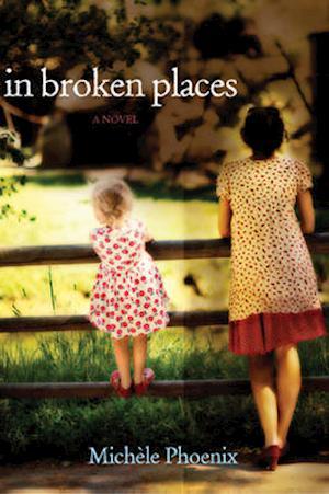 In Broken Places af Michele Phoenix