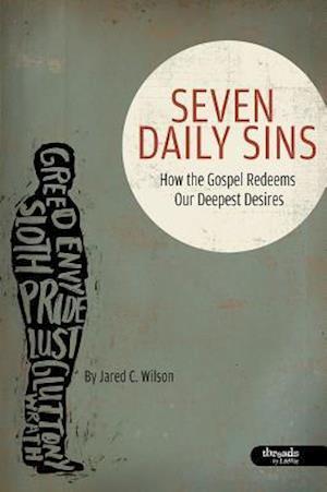 Seven Daily Sins - Member Book af Jared Wilson