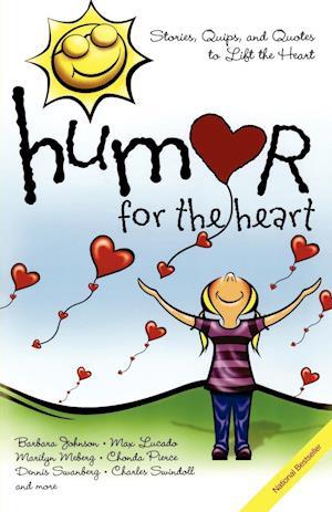 Humor for the Heart af Max Lucado, Shari MacDonald, Kristen Myers