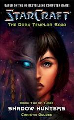 Starcraft: Dark Templar--Shadow Hunters (Star Craft)