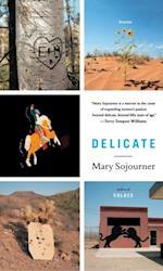 Delicate af Mary Sojourner