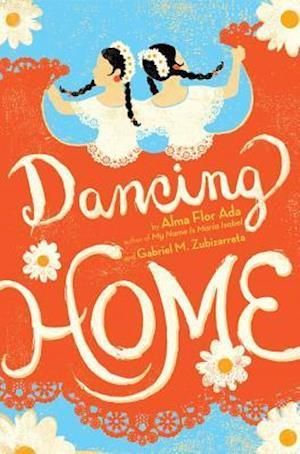 Dancing Home af Alma Flor Ada