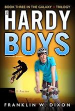 The X-factor (Hardy Boys, Undercover Brothers)