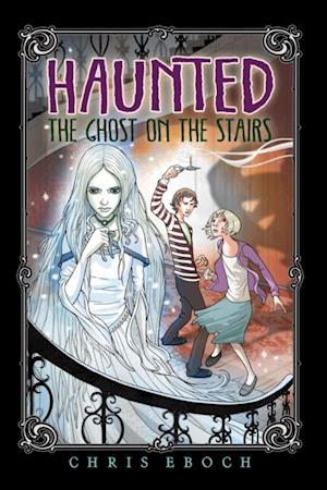 Ghost on the Stairs af Chris Eboch