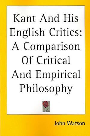Kant And His English Critics af John Watson