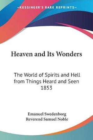 Heaven and Its Wonders af Reverend Samuel Noble, Emanuel Swedenborg