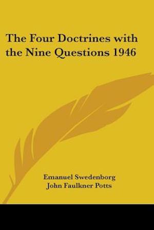 The Four Doctrines with the Nine Questions 1946 af Emanuel Swedenborg, John Faulkner Potts