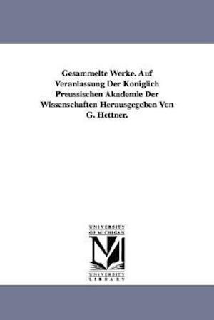Gesammelte Werke. Auf Veranlassung Der Koniglich Preussischen Akademie Der Wissenschaften Herausgegeben Von G. Hettner. af Carl Wilhelm Borchardt