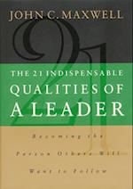21 Indispensable Qualities of a Leader af John Maxwell