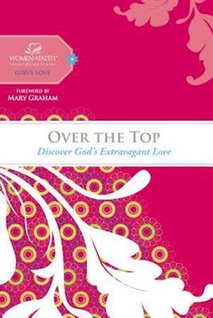 Over the Top af Mary Graham, Margaret Feinberg