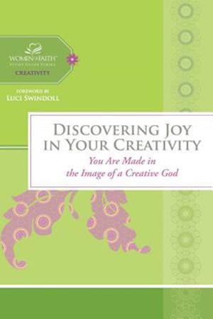 Discovering Joy in Your Creativity af Margaret Feinberg, Luci Swindoll