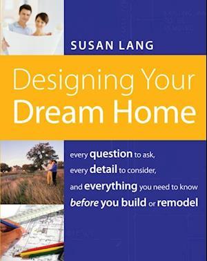 Designing Your Dream Home af Susan Lang