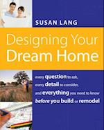 Designing Your Dream Home af Susan Lang
